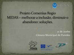 Projeto Comenius Regio MIDAS * melhorar a inclusão, diminuir o