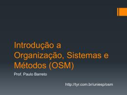 Introdução a Organização, Sistemas e Métodos (OSM)