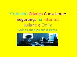 segurança na Internet Juliane e Emily 3º A
