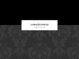 A Oração Eficaz Tiago 5: 13