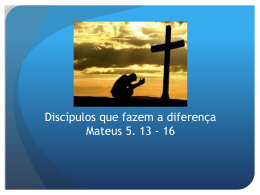 Servos a serviço do reino Servos que fazem a diferença Mateus 5. 13