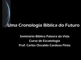 Uma Cronologia Bíblica do Futuro