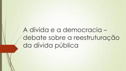 A dívida e a democracia * debate sobre a