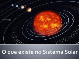 O que existe no Sistema Solar.