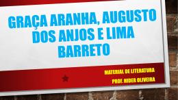 GRAÇA ARANHA, AUGUSTO DOS ANJOS E EUCLIDES DA CUNHA