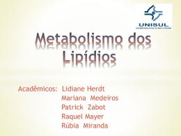 Metabolismo dos Lipídios Lipídeos