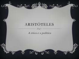 Aristóteles – ética e política