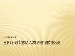 A Resistência aos antibióticos – Drª Conceição Fontes