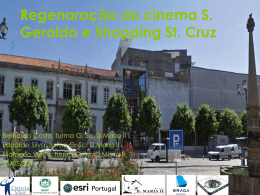 Regenaração do cinema S.Geraldo e Shopping St. Cruz