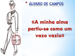 Álvaro de Campos «A minha alma partiu-se como um