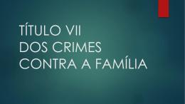 Dos crimes contra a família