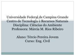 Ciências do Ambiente Professora: Márcia Aluno: Tércio Pereira