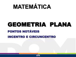 O Circuncentro é o ponto médio da hipotenusa do triângulo