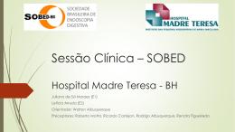 Sessão Clínica * SOBED Hospital Madre Tereza BH - SOBED-MG