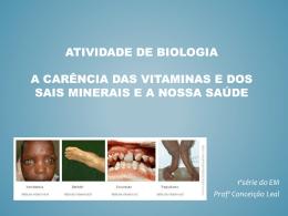 Atividade de Biologia A carência das vitaminas e dos sais minerais