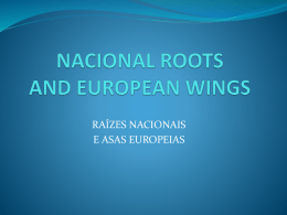 NACIONAL ROOTS, EUROPEAN WINGS