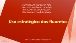 Aula 8 - Uso estratégico dos fluoretos (3740405)