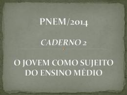 PNEM/2014 CADERNO 2 O JOVEM COMO