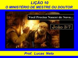 2T_2014_Lição 10_O Ministério de Mestre ou Doutor