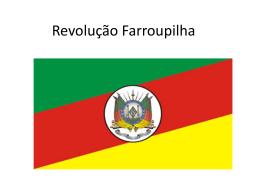 Revolução Farroupilha.