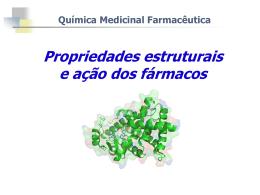 Propriedades estruturais e ação dos fármacos