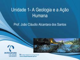 Unidade 1- A Geologia e a Ação Humana