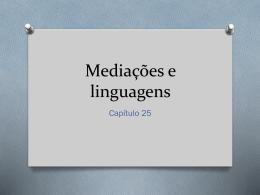 Capítulo 25 - Mediações e linguagens