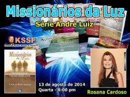 Missionários da Luz - Cap. 1 ao 4 (RosanaC)