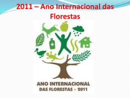 2011 * Ano Internacional das Florestas
