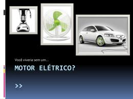 MOTOR Elétrico? >>
