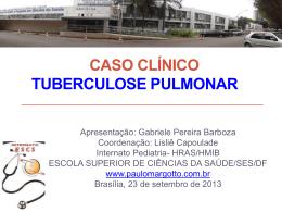 Caso Clínico:Tuberculose pulmonar