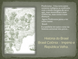 História do Brasil Aula 1 * Brasil CoLônia
