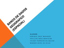 BANCO DE DADOS GEOGRAFICO (ESPACIAL)