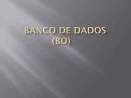 Banco de Dados (BD)