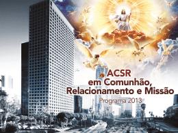 ACSR em comunhão, relacionamento e missão
