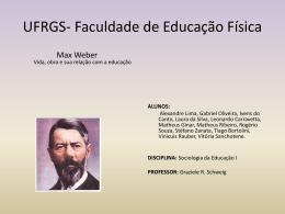 Max Weber Vida, obra e sua relação com a educação.