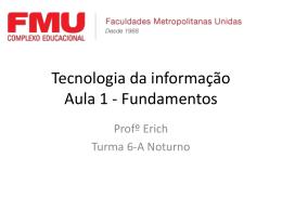 Tecnologia da informação Aula 1 - Fundamentos