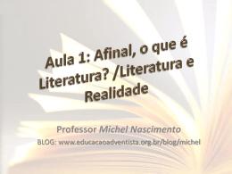 Aula 1: Afinal, o que é Literatura /Literatura e Realidade