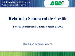 Apresentação - Relatório Semestral de Gestão - 2010