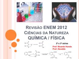 Aulas integradas ENEM 2012 - Física / Química.
