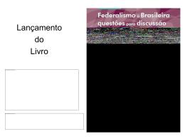12h30 - Federalismo à Brasileira - Encontro Nacional com Novos
