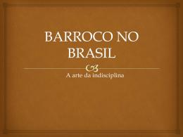 Barroco Brasileiro.