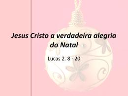 Jesus Cristo a verdadeira alegria do Natal