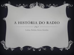 A História do Radio - COLÉGIO ESTADUAL PROFESSORA