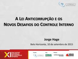 Jorge Hage – A Lei Anticorrupção e os Novos Desafios do