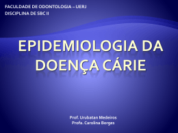 Epidemiologia da doença cárie - Saúde Bucal Coletiva