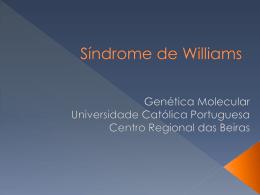 Síndrome de Williams - Molar - Universidade Católica Portuguesa