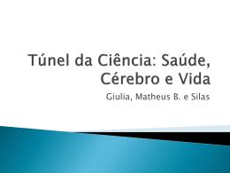 Túnel da Ciência: Saúde, Cérebro e Vida