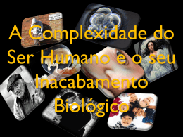 A Complexidade do Ser Humano e o seu Inacabamento