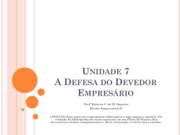 Unidade 7 A Defesa do Devedor Empresário